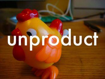 Unproduct